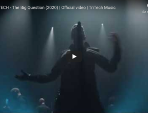 The Big Question (2020) | Official video | TriTech Music